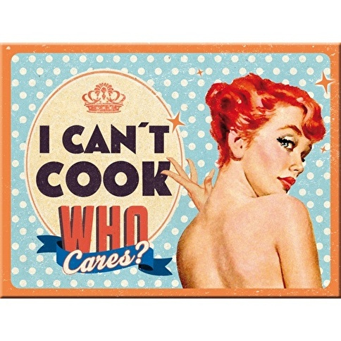 Nostalgic Art Can' t Cook, Who Cares Magnet 6x8 cm Renkli